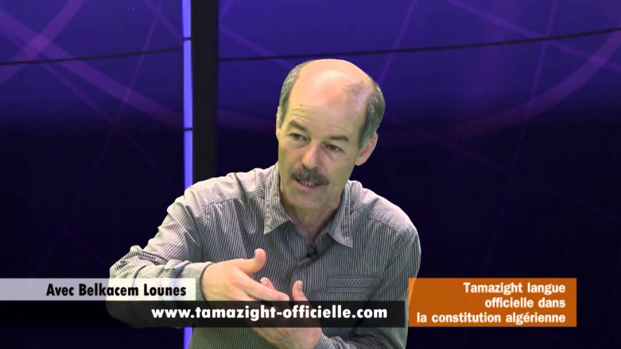 Tamazight langue officielle avec Belkacem Lounes sur Berbère ...
