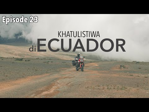 EP. 23 : Bawa Rumba Ke Garis Khatulistiwa di Quito | Ecuador