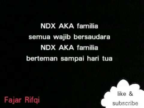 We Are Familia NDX A.K.A Ft PJR #Lirik