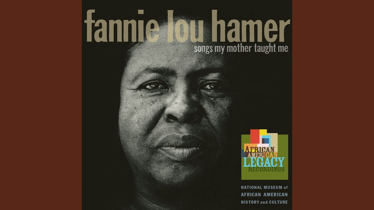 """Fannie Lou Harmer """"Songs my mother Taught me"""""""