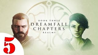 Dreamfall Chapters Book THREE: Realms Walkthrough #5 @60 FPS