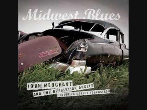 John Merchant And The Desolation Angels - Down So Long
