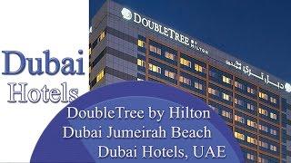 DoubleTree by Hilton Dubai Jumeirah Beach - Dubai Hotels, UAE