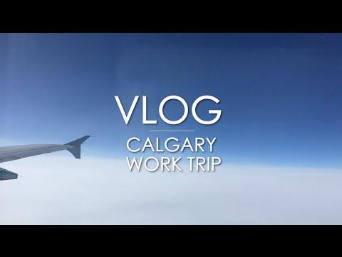 1st VLOG - Calgary Work Trip