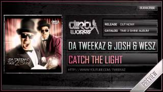 Da Tweekaz and  Josh & Wesz - Catch The Light (Official HQ Preview)
