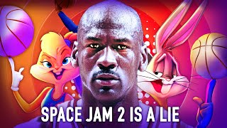 Space Jam 2: How Warner Bros is Lying to You