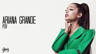 Ariana Grande-Pov (Lyrics-by Anilyrics)