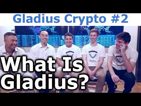 Gladius Crypto #2 - What Is Gladius? - By Max Niebylski, Alex Godwin, & Marcelo McAndrew