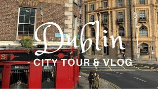 WELCOME TO DUBLIN IRELAND 🇮🇪 - CITY TOUR AND VLOG