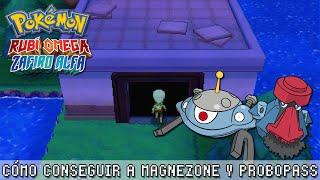 Cómo conseguir a Magnezone y Probopass ~ Pokémon Rubí Omega & Zafiro Alfa