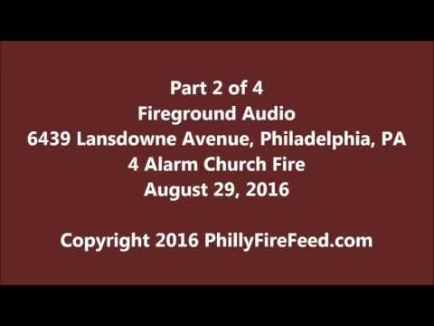 Part 2 of 4, 8-29-16, 6439 Lansdowne Ave, Philadelphia, PA, 4 Alarm Church Fire