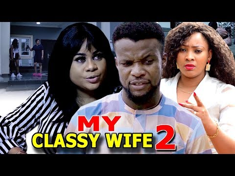CLASSY WIFE SEASON 2 Nollywood Full Movies 2019 Nollywoodpicturestv
