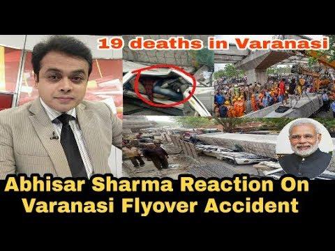 Varanasi Bridge Collapse: Abhisar Sharma Reaction On Varanasi Flyover Accident