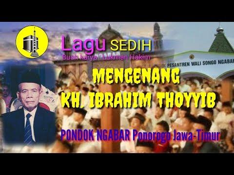 Pondok Ngabar - lagu sedih Mengenang KH. Ibrahim Thoyyib