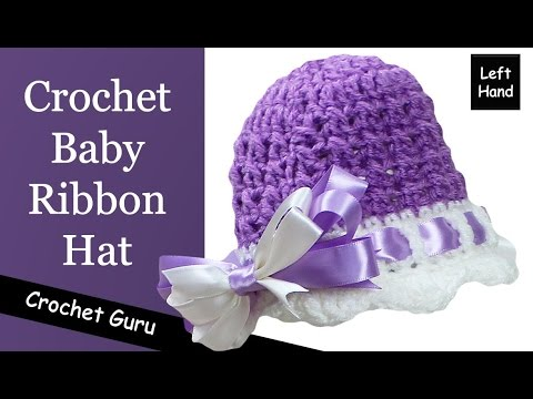 Crochet Baby Ribbon Hat Baby Hat Pattern Left Hand Tutorial