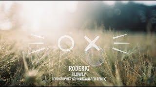 Roderic: Slowly (Christopher Schwarzwalder Remix) / katermukke 148