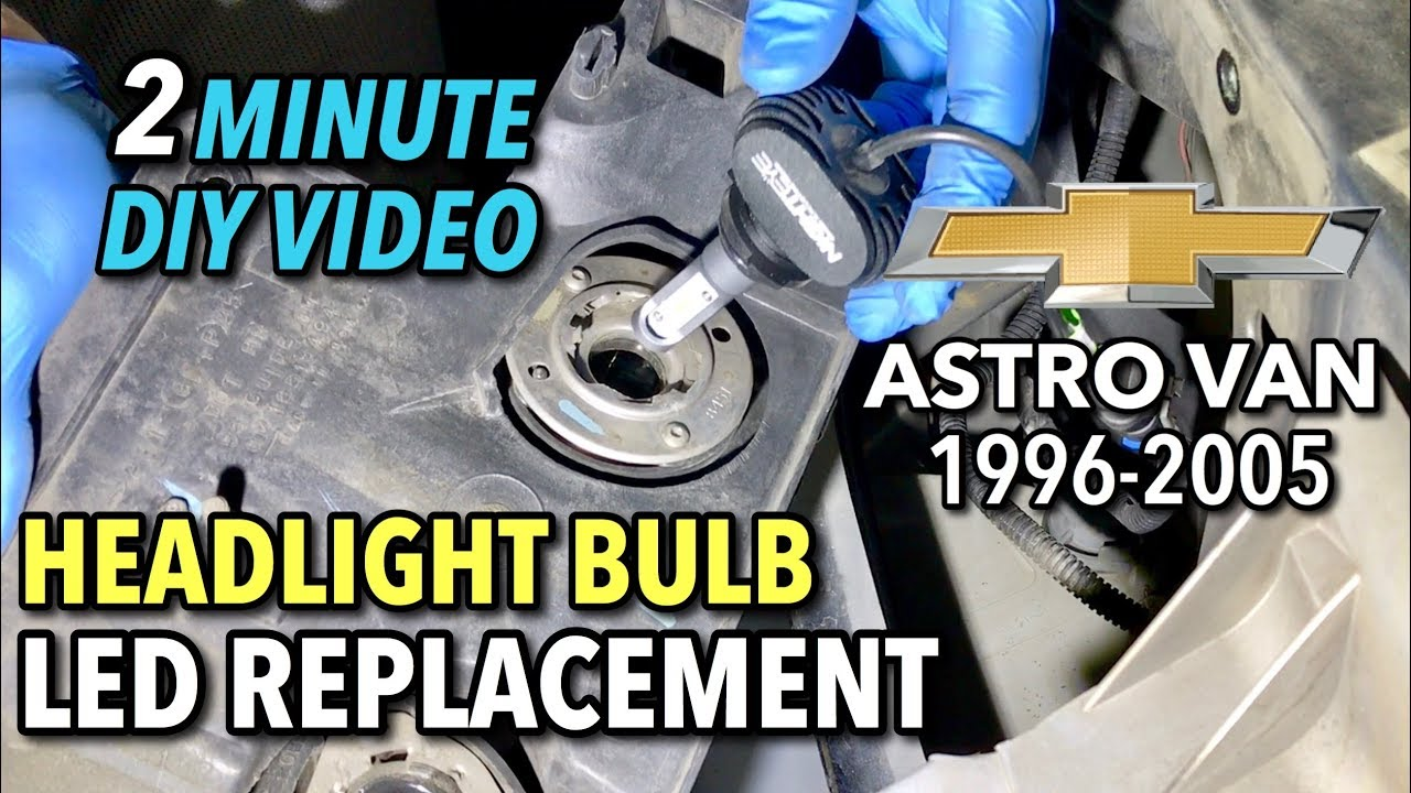 Astro Van Headlight Bulb Led Replacement 1996 2005 2 Minute Diy 2000 Chevy Fuse Diagram Video