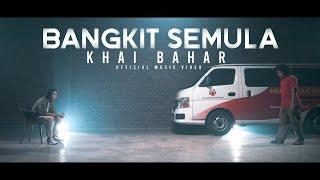 Download 🔴 Khai Bahar | Bangkit Semula (Official Music Video)