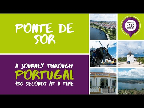 Portugal in 150 Seconds: Cities & Villages - Ponte de Sor