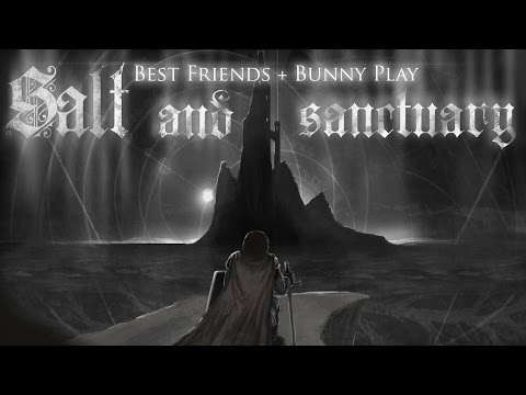 Super Best Friends Play - Salt & Sanctuary