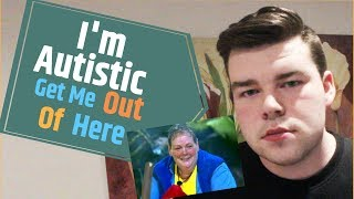 Ann Haggerty I'm Autistic Get Me Out Of Here!