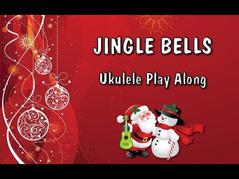 Jingle Bells -  Ukulele Play Along - Christmas