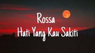 Download Rossa - Hati Yang Kau Sakiti (Lyrics)