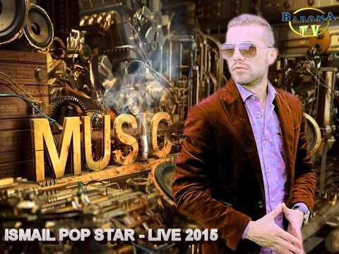 ISMAIL POP STAR - LIVE 2015
