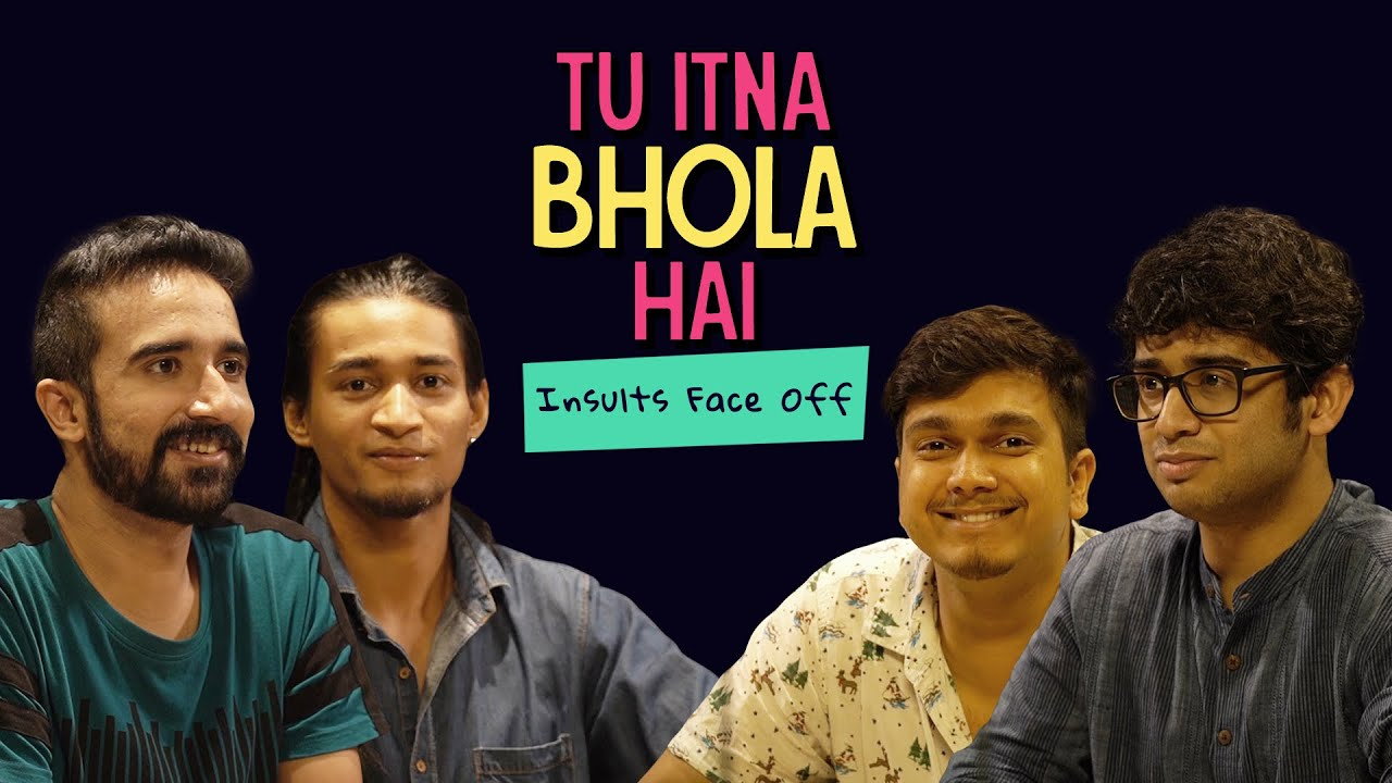 Tu Itna Bhola Hai: Insults Face Off | Ok Tested