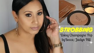 How To: Get Your Highlight on Fleek! STROBBING Tutorial / Becca Jaclyn Hill Champagne Pop