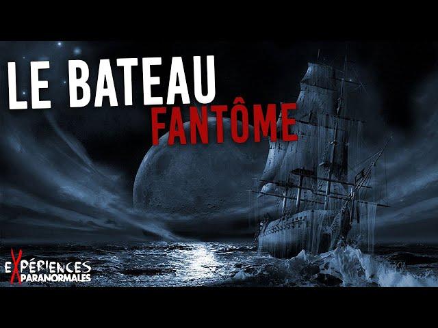 🔴Expériences Paranormales – Le Bateau Fantômes !