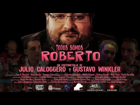 Todos Somos Roberto / Cortometraje Completo