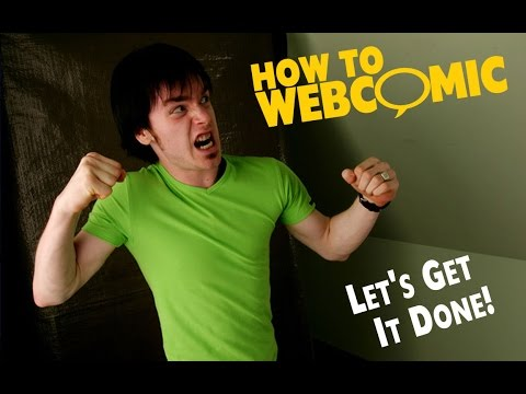 Get Started Making Comics Today   How to Webcomic