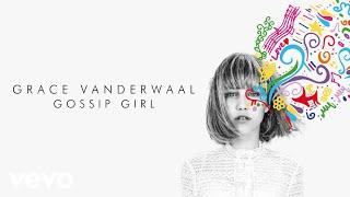 Grace VanderWaal - Gossip Girl (Audio)