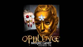 Brooke Candy Opulence Extended Remix