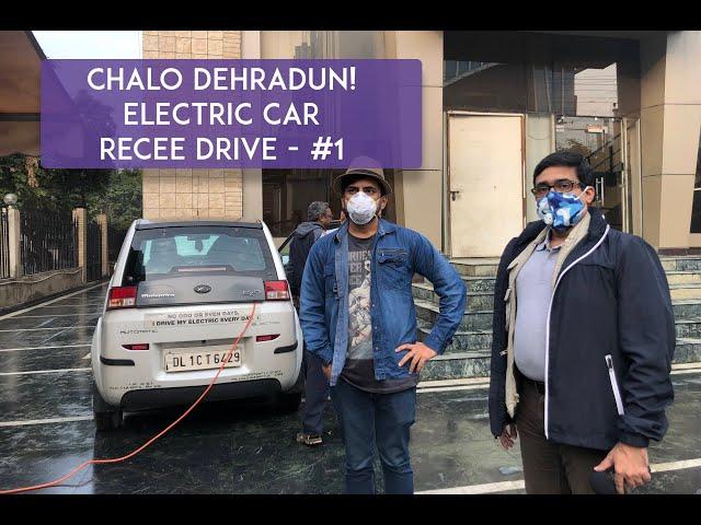 Delhi to Dehradun : Electric Car Recce Drive | Part #1