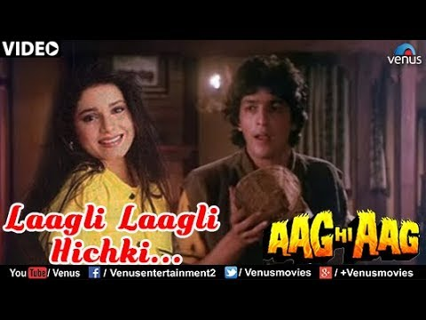 Laagli Laagli Hichki (Aag Hi Aag)