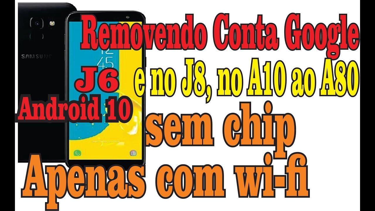 REMOVENDO CONTA GOOGLE J6,j8 ANDROIDE 10 SEM CHIPE APENAS