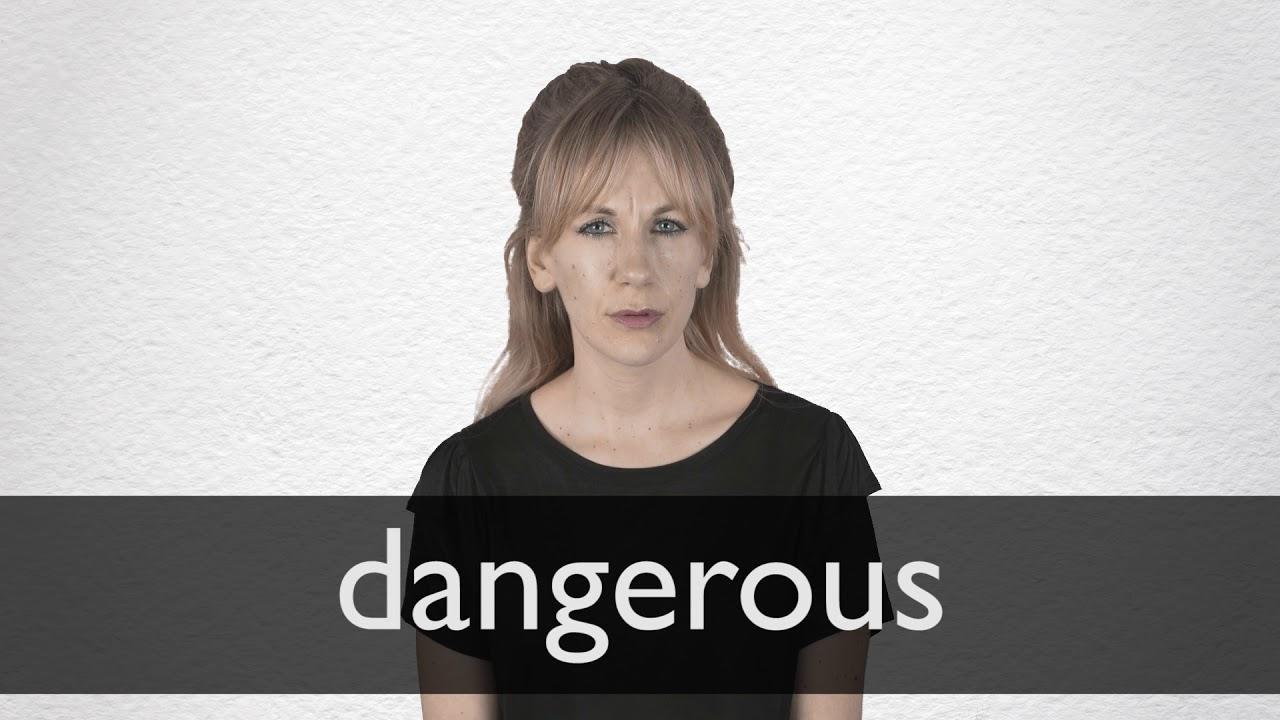 Significado de la palabra dangerous en español