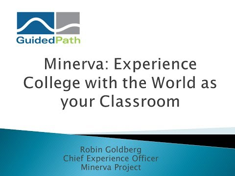 Minerva: Experience College with the World as your Classroom