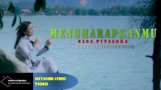 Elsa Pitaloka - Mengharapkanmu ( Official Lyric Video )