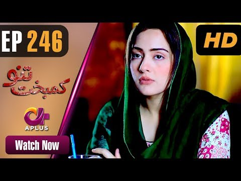 Kambakht Tanno - Episode 246 - Aplus ᴴᴰ Dramas