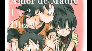 Amor de Madre 1 y 2 - Aventura - DBZ - Milk ,Gohan y Goku