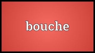 Bouche Meaning