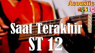 ST12 - Saat Terakhir (Female Key) Acoustic Karaoke