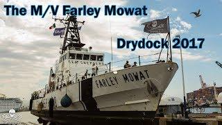 The M/V Farley Mowat - Drydock 2017