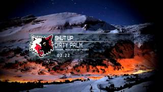 D!RTY PALM - Shut Up (Original Mix) [Free Download]