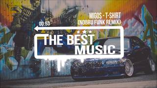 Migos - T-Shirt (NOBRU Funk Remix)