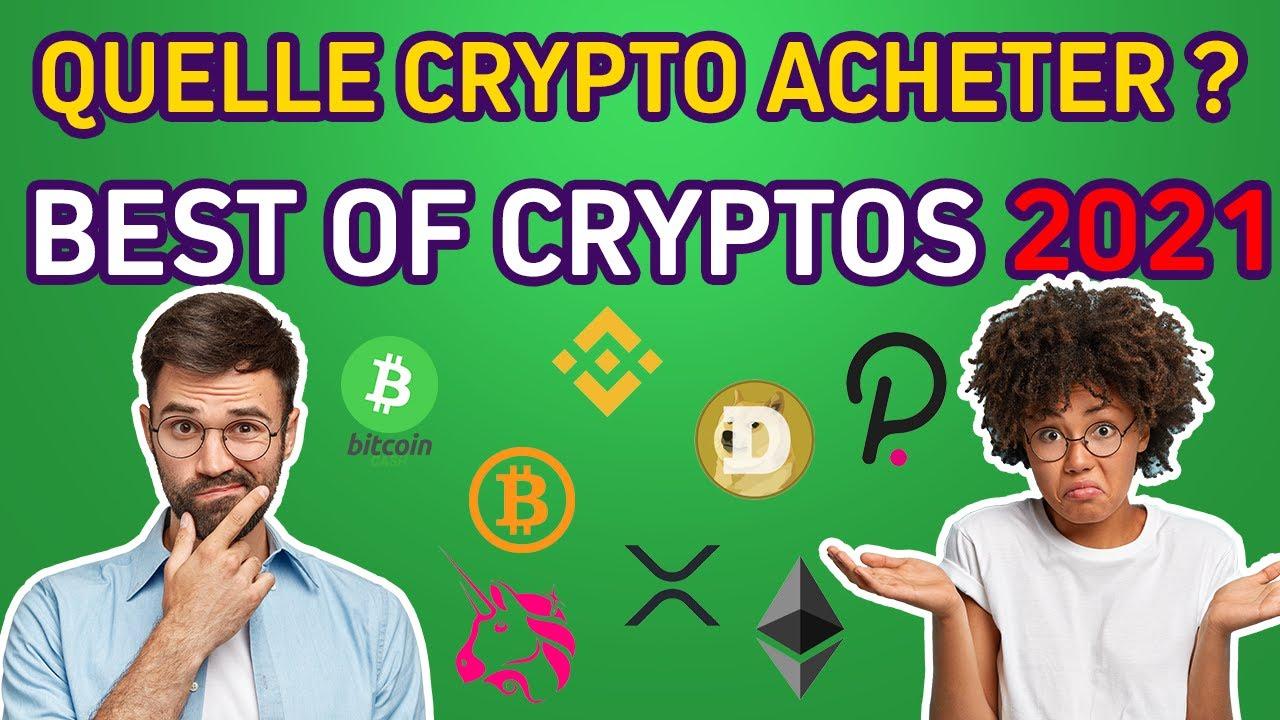 TOP CRYPTO 2021 : Meilleur crypto monnaie pour investir en 2021