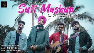 Sufi Mashup   Guru Mankan   Miracle Band   Nikhar Juneja   New Mashup song 2021